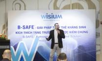 Wisium Việt Nam: B-safe, giải pháp thay thế kháng sinh đột phá mới